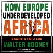 How Europe Underdeveloped Africa - Audiobook