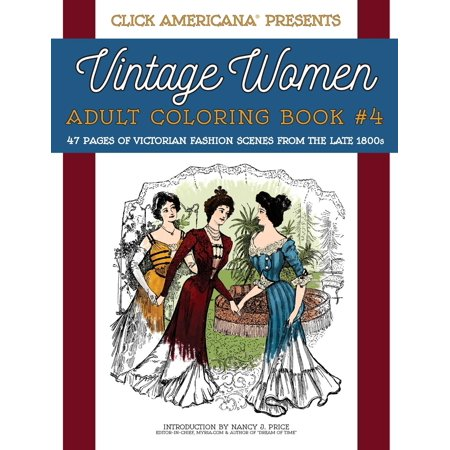 Vintage Women: Adult Coloring Book #4: Victorian Fashion Scenes from the Late 1800s (Paperback) - Woman Adult