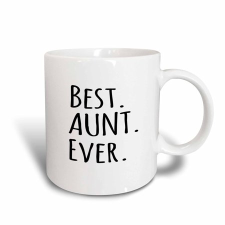 3dRose Best Aunt Ever - Family gifts for relatives and honorary Aunts and Great Aunties - black text, Ceramic Mug,