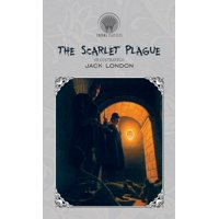 The Scarlet Plague (Illustrated) (Hardcover)