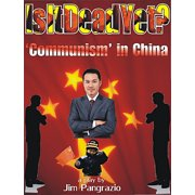 "Is It Dead Yet? ""Communism"" In China - eBook"