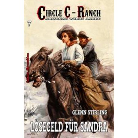 Circle C-Ranch #7: Lösegeld für Sandra - eBook (Sandra Halloween 1)