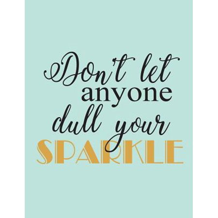 Don't Let Anyone Dull Your Sparkle : Women Quote Journal, Mix 90p Dotted Grid 20p Lined Ruled,8.5x11 In,110 Undated Pages, Mint Gold Glitter: Large Quote Journal to Write in Your Wisdom Thoughts and New Ideas for Girl / Women / Office /Student / Teacher - Gift Ideas For 12 Year Old Girls