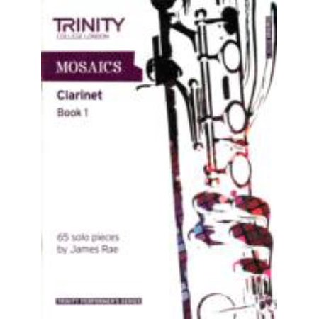 Mosaics for Clarinet: Initial-Grade 5 Book 1 (Trinity Performers Series) (Paperback)