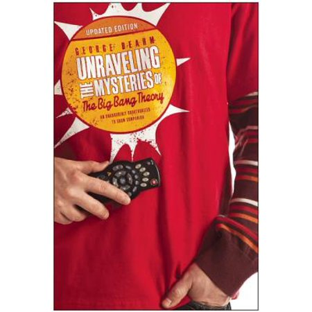 Unraveling the Mysteries of the Big Bang Theory (Updated Edition) : An Unabashedly Unauthorized TV Show Companion - Big Bang Theory Amy Farrah Fowler