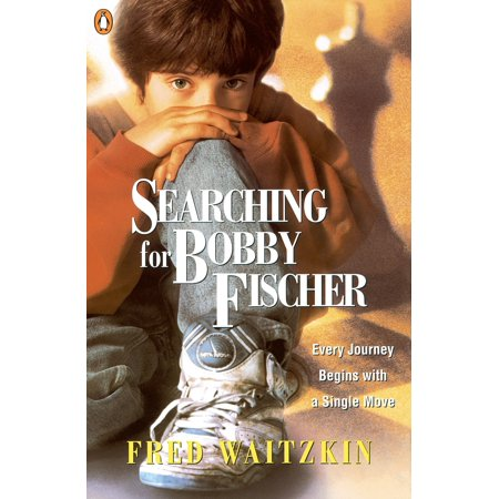 Searching for Bobby Fischer : The Father of a Prodigy Observes the World of Chess ()