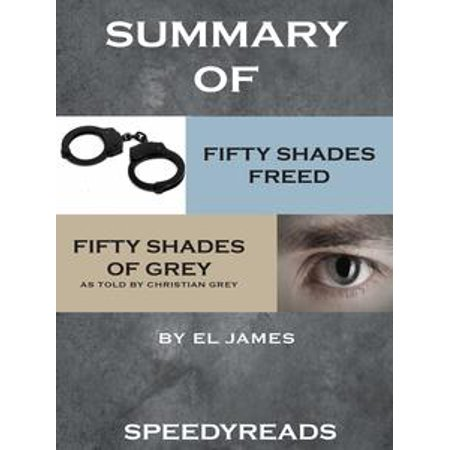 Summary of Fifty Shades Freed and Grey: Fifty Shades of Grey as Told by Christian Boxset -
