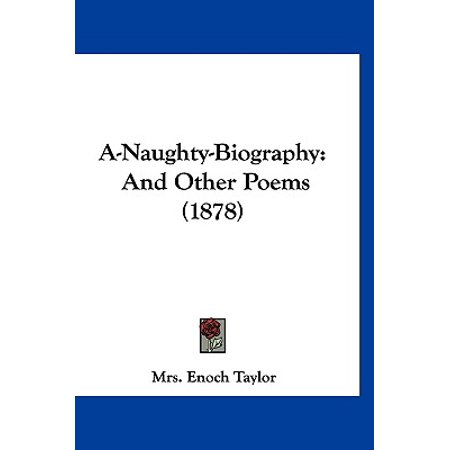 A-Naughty-Biography : And Other Poems - Naughty Mrs Clause