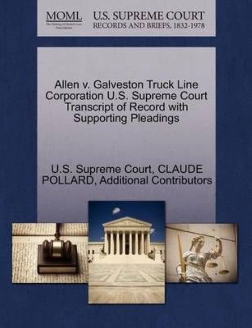 Allen V. Galveston Truck Line Corporation U.S. Supreme Court Transcript of Record with Supporting Pleadings by