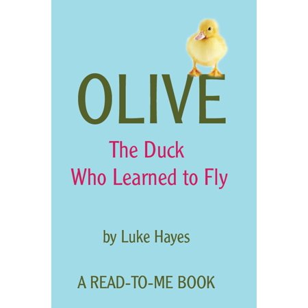 Olive: The Duck Who Learned to Fly - eBook](Fireflies And Fairytales)