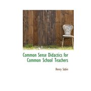 Common Sense Didactics for Common School Teachers