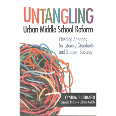 Untangling Urban Middle School Reform: Clashing Agendas for Literacy Standards and Student Success