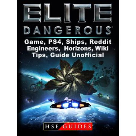Elite Dangerous Game, PS4, Ships, Reddit, Engineers, Horizons, Wiki, Tips, Guide Unofficial -