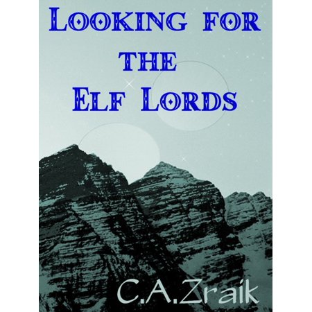 Looking For The Elf Lords: Book Two of the Roamer Series - (List Of Elves In Lord Of The Rings)