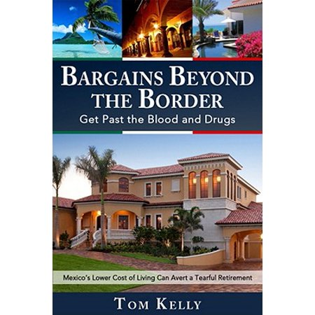 Bargains Beyond the Border - Get Past the Blood and Drugs: Mexico