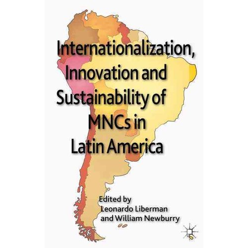 Internationalization, Innovation and Sustainability of MNCs in Latin America
