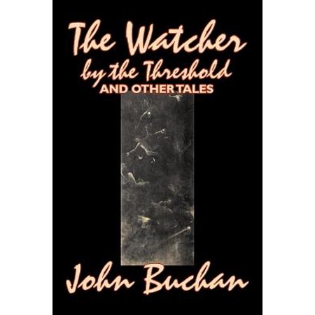 The Watcher by the Threshold and Other Tales by John Buchan, Fiction, (Long John Silvers Nutrition Weight Watchers Points)
