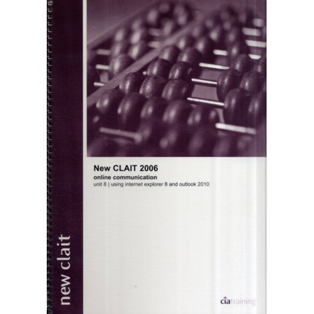 New Clait 2006 Unit 8 Online Communication Using Internet Explorer 8 And Outlook 2010  Ocr Level 1 Itq   Spiral Bound