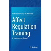 Affect Regulation Training : A Practitioners' Manual