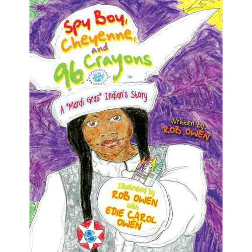 "Spy Boy, Cheyenne, and 96 Crayons: A ""Mardi Gras"" Indian's Story"
