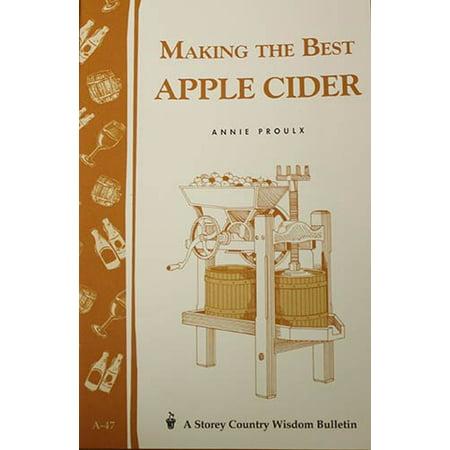 Making the Best Apple Cider (Proulx) (Best Apples For Cider Making)