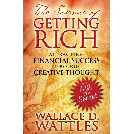 The Science of Getting Rich : Attracting Financial Success through Creative