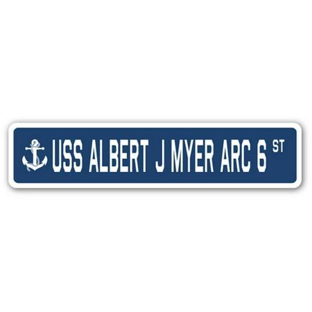 USS ALBERT J MYER ARC 6 Street Sign us navy ship veteran sailor (Myer Market Street)