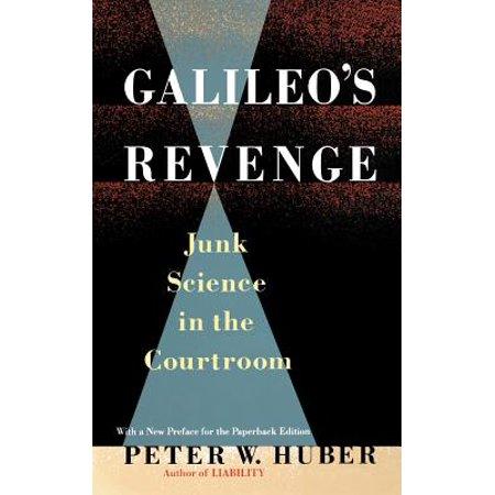 Galileo S Revenge Junk Science In Ihe Courtroom Walmart Com
