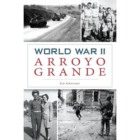 Arroyo Grande - World War II Arroyo Grande - eBook