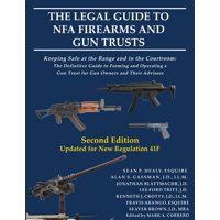 The Legal Guide to NFA Firearms and Gun Trusts (Paperback)