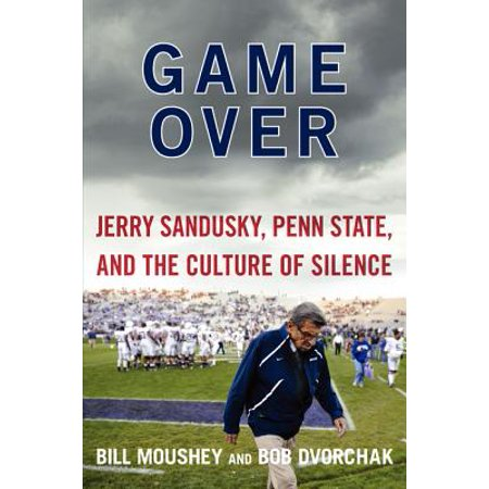 Game Over : Jerry Sandusky, Penn State, and the Culture of Silence](Jerry Sandusky Halloween)