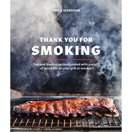 Thank You for Smoking : Fun and Fearless Recipes Cooked with a Whiff of Wood Fire on Your Grill or - Fun Halloween Recipies
