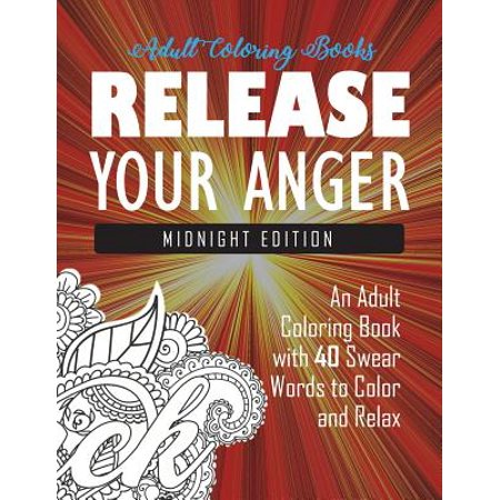 Release Your Anger : Midnight Edition: An Adult Coloring Book with 40 Swear Words to Color and Relax](Craft Ideas For Adults To Sell)