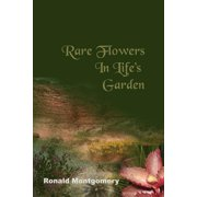 Rare Flowers in Life's Garden
