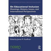 Connecting Research with Practice in Special and Inclusive Education: On Educational Inclusion: Meanings, History, Issues and International Perspectives (Paperback)