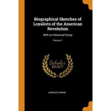 Biographical Sketches of Loyalists of the American Revolution: With an Historical Essay; Volume 1