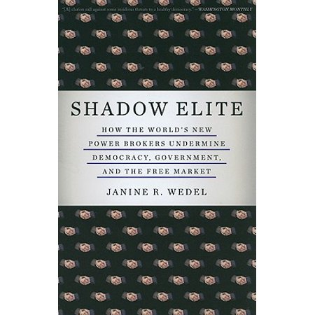 Elite Free Gift (Shadow Elite : How the World's New Power Brokers Undermine Democracy, Government, and the Free)