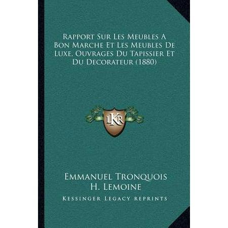 Rapport Sur Les Meubles A Bon Marche Et Les Meubles De Luxe  Ouvrages Du Tapissier Et Du Decorateur  1880