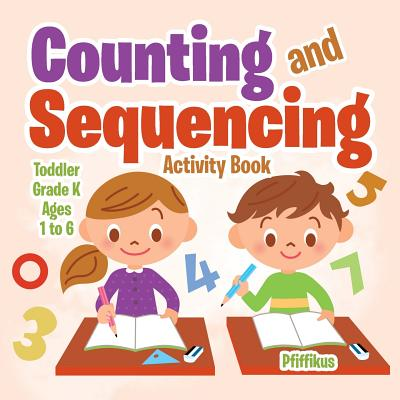 Counting and Sequencing Activity Book Toddler-Grade K - Ages 1 to 6