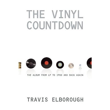 The Vinyl Countdown : The Album from LP to iPod and Back Again