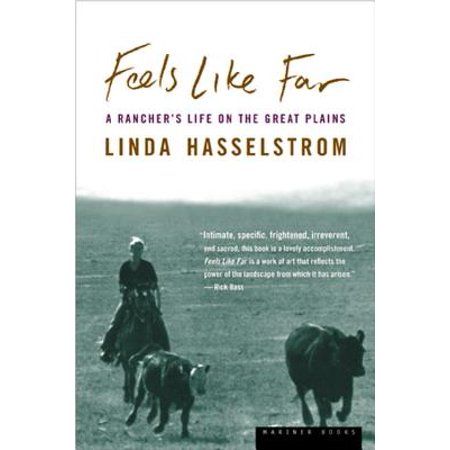 Feels Like Far : A Rancher's Life on the Great -