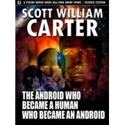 The Android Who Became a Human Who Became an Android - eBook