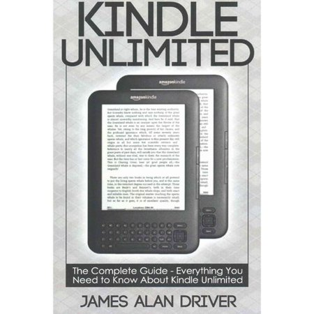 Kindle Unlimited  The Complete Guide   Everything You Need To Know About Kindle Unlimited