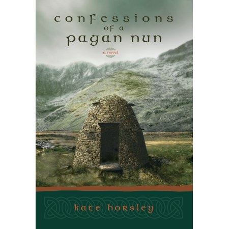 Confessions of a Pagan Nun : A Novel