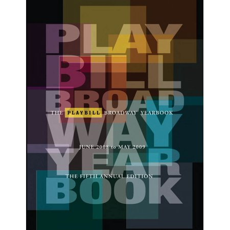Applause Books The Playbill Broadway Yearbook: June 2008 - May 2009 Playbill Broadway Yearbook Series Hardcover