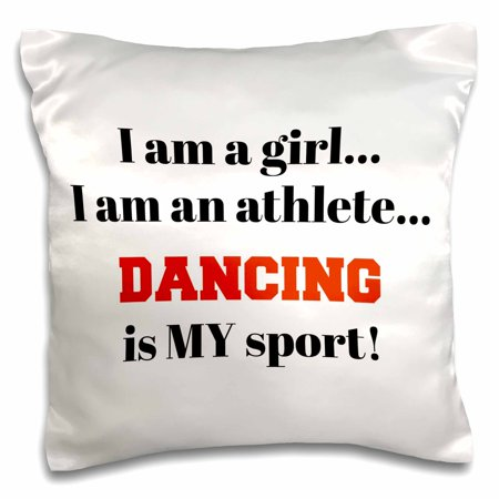3dRose I am a girl, I am an athlete, dancing is my sport, black red letters - Pillow Case, 16 by 16-inch