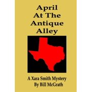 April At The Antique Alley: A Xara Smith Mystery - eBook