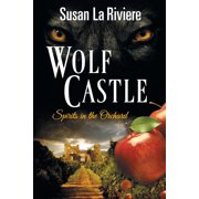 Wolf Castle : Spirits in the Orchard