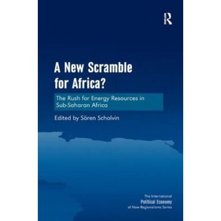 A New Scramble For Africa   The Rush For Energy Resources In Sub Saharan Africa