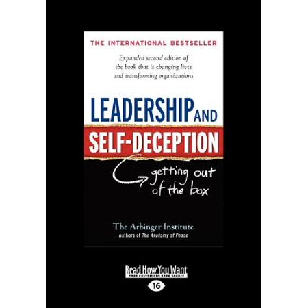 Leadership and Self-Deception : Getting Out of the Box (Large Print